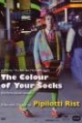 COLOR OF YOUR SOCKS - A YEAR WITH PIPILOTTI RIST, THE