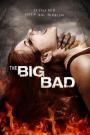 BIG BAD, THE
