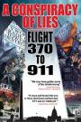 A CONSPIRACY OF LIES - FLIGHT 370 TO 911