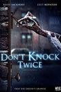 DON'T KNOCK TWICE
