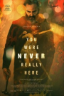 YOU WERE NEVER REALY HERE