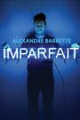 ALEXANDRE BARRETTE:IMPARFAIT