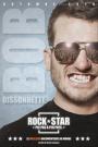 BOB BISSONNETTE: ROCK STAR PIS PAS A PEU PRES