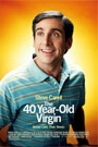 40 YEAR-OLD VIRGIN, THE