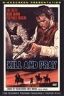 KILL AND PRAY