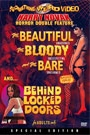 BEAUTIFUL, THE BLOODY AND THE BARE / BEHIND LOCKED DOORS