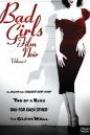 BAD GIRLS OF FILM NOIR - VOLUME 1 (DISC 1)