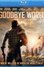 GOODBYE WORLD (BLU-RAY)