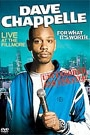 DAVE CHAPPELLE - LIVE AT THE FILLMORE: FOR WHAT IT'S WORTH