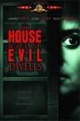HOUSE WHERE EVIL DWELLS, THE