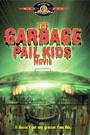 GARBAGE PAIL KIDS MOVIE, THE