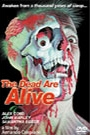 DEAD ARE ALIVE, THE