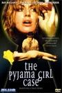 PYJAMA GIRL CASE,THE