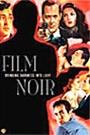 FILM NOIR - BRINGING DARKNESS TO LIGHT