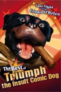 BEST OF TRIUMPH: THE INSULT COMIC DOG