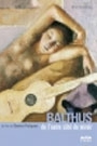 BALTHUS - DE L'AUTRE COTE DU MIROIR