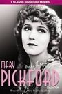 MARY PICKFORD COLLECTION, THE