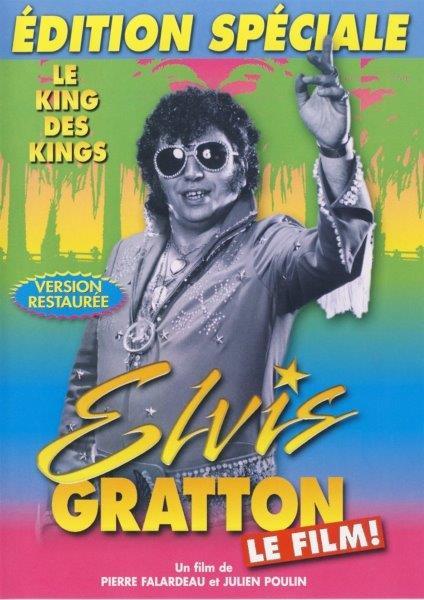 Elvis Gratton: Le film!