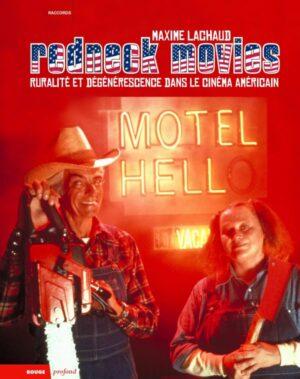 Redneck movies ruralité et dégénérescence dans le cinéma américain livre